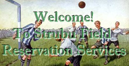 Welcome to Strubu Field Reservation Services!